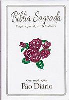 Biblia Sagrada Ediçao para Mulheres com Meditaçoes Pao Diario 7898521817237