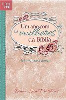 Um Ano Com As Mulheres Da Biblia Dianne Neal Mathews  9781680432398