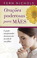 ORAÇÕES  PODEROSAS PARA MÃES 9788578606091