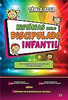 HISTORIAS PARA O DISCIPULADO INFANTIL