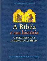 A BIBLIA E SUA HISTORIA