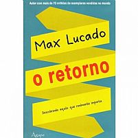 O RETORNO   MAX LUCADO