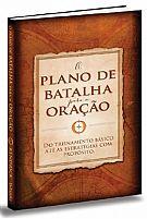 livro o plano de batalha para a oração do treinamento básico até as estratégias com propósito 9788581581033