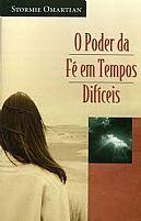 O PODER DA FE EM TEMPOS DIFICEIS