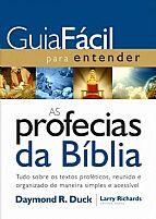 GUIA FACIL PARA ENTENDER AS PROFECIAS DA BIBLIA DAYMOND R DUCK  9788578605636