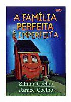 A familia perfeita é imperfeita 9788588706071