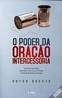 LIVRO O PODER DA ORACAO INTERCESSORIA DUTCH SHEETS 9788599858301