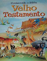 CONHECENDO A BÍBLIA: VELHO TESTAMENTO