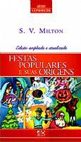 FESTAS POPULARES E SUAS ORIGENS   S.V. MILTON