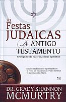 AS FESTAS JUDAICAS DO ANTIGO TESTAMENTO  9788574592824