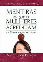 MENTIRAS EM QUE AS MULHERES ACREDITAM E A VERDADE QUE AS LIBERTA  9788527505437