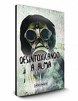 DESINTOXICANDO A ALMA 9788591726745