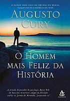 LIVRO O HOMEM MAIS FELIZ DA HISTORIA augusto cury 9788543105277