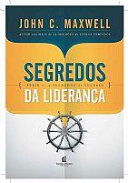 SEGREDOS DA LIDERANÇA JOHN C. MAXWELL 9788578608262