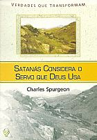 SATANAS CONSIDERA O SERVO QUE DEUS USA