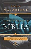 Como Estudar a Biblia John Macarthur  9788578607869