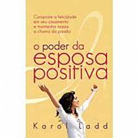 O PODER DA ESPOSA POSITIVA KAROL LADD 9788578600662