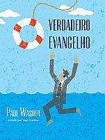 VERDADEIRO EVANGELHO Paul Walsher  9788581320359