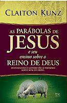 AS PARABOLAS DE JESUS E SEU ENSINO SOBRE O REINO 9788574593470