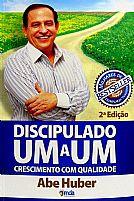 Livro Discipulado Um A Um Crescimento Com Qualidade Abe Huber 9788575646229