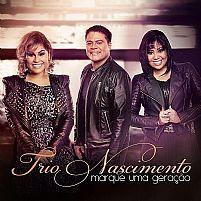CD TRIO NASCIMENTO MARQUE UMA GERAÇÃO