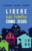 LIVRO LIDERE SUA FAMILIA COMO JESUS 9788582161180