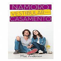 LIVRO NAMORO VESTIBULAR PARA  O CASAMENTO MAC ANDERSON 9788576894858