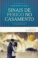 LIVRO SINAIS DE PERIGO NO CASAMENTO NATANAEL SABINO 9788574593821