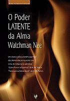 O PODER LATENTE DA ALMA WATCHMAN NEE