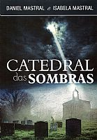 CATEDRAL DAS SOMBRAS DANIEL MASTRAL