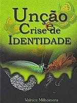 Livro Unção e Crise de Identidade 9788587477149