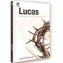 Lucas - O Evangelho de Jesus, O Homem Perfeito (Livro de apoio revista do 2º Trimestre/2015)