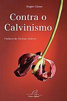 CONTRA O CALVINISMO 9788580880267