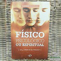 FISICO, PSICOLOGICO OU ESPIRITUAL  ALCIONE EMERICH 9788560363452