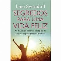 SEGREDOS PARA UMA VIDA FELIZ LUCI SWINDOLL