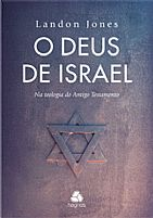 O DEUS DE ISRAEL NA TEOLOGIA DO ANTIGO TESTAMENTO LANDON JONES    9788577421510
