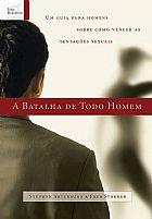 A BATALHA DE TODO HOMEM