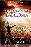 CONTAMINADOS COM A BABILONIA  STEVE GALLAGHER 9788599664056