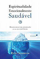 LIVRO ESPIRITUALIDADE EMOCIONALMENTE SAUDAVEL  PETER SCAZZERO 9788524304460