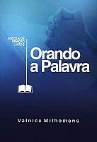 LIVRO ORANDO A PALAVRA VALNICE MILHOMENS 9788587477446