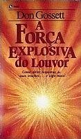 A FORÇA EXPLOSIVA DO LOUVOR