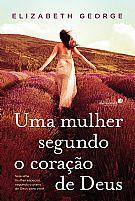 LIVRO UMA MULHER SEGUNDO O CORAÇAO DE DEUS ELIZABETH GEORGE 9788524301988