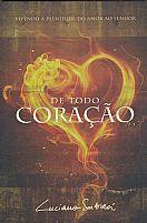 LIVRO DE TODO CORAÇÃO LUCIANO SUBIRA 9788598824208