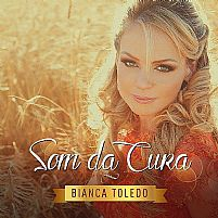CD BIANCA TOLEDO SOM DA CURA
