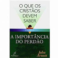 A IMPORTANCIA DO PERDAO JOHN ARNOTT