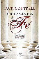 livro fundamentos da fé jack cottrell 9788580881950