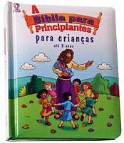 A BIBLIA PARA PRINCIPIANTES CRIANCAS ATE 3 ANOS 9788526307148