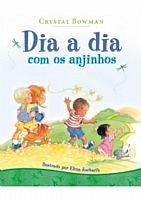 BIBLIA DIA A DIA COM OS ANJINHOS CRYSTAL BROWMAN 9788573255751