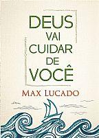 DEUS VAI CUIDAR DE VOCÊ MAX LUCADO 9788578605162