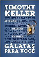 GÁLATAS PARA VOCÊ TIMOTHY KELLER 9788527506113